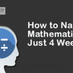 How to Nail Mathematics in Just 4 Weeks?