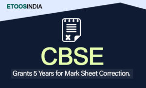 CBSE Grants 5 Years for Correction of Students Details in Board Mark Sheet