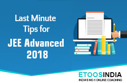 Last Minute Tips For JEE Advanced 2018